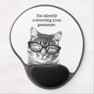 I'm silently correcting your grammar gel mouse pad
