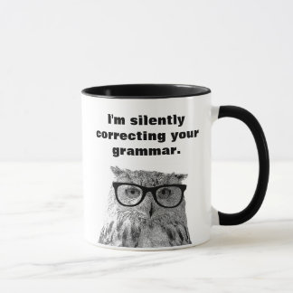 I'm silently correcting your grammar owl mug