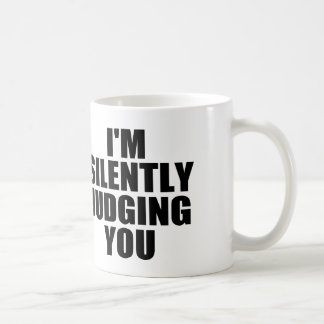 I'M SILENTLY JUDGING YOU CLASSIC WHITE COFFEE MUG