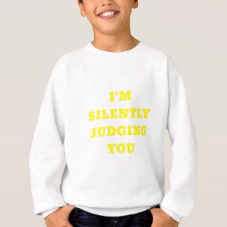 Im Silently Judging You Sweatshirt