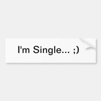 I'm Single Bumper Sticker