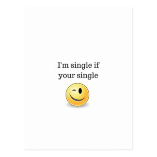 I'm single if your single - funny flirty style postcard