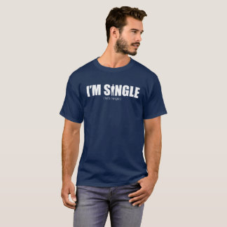 I'm Single - Mens T-Shirt