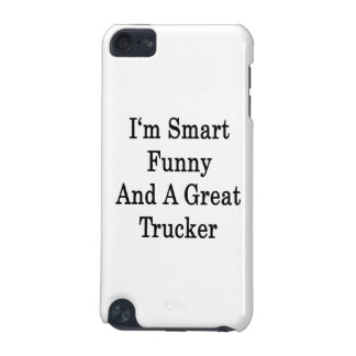 I'm Smart Funny And A Great Trucker iPod Touch (5th Generation) Covers