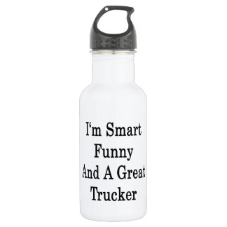I'm Smart Funny And A Great Trucker 18oz Water Bottle