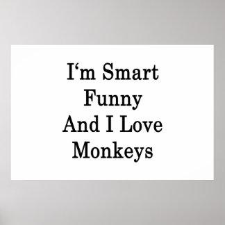 I'm Smart Funny And I Love Monkeys Print