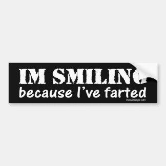 I'm Smiling Because I've Farted! Bumper Sticker