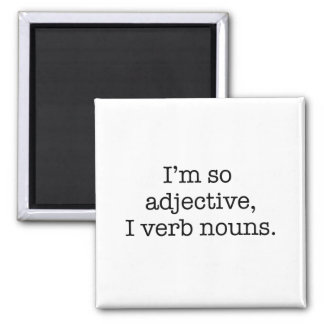 I'm So Adjective Square Magnet