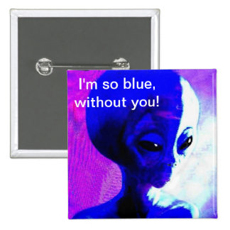 I'm so Blue Without You 2 Inch Square Button