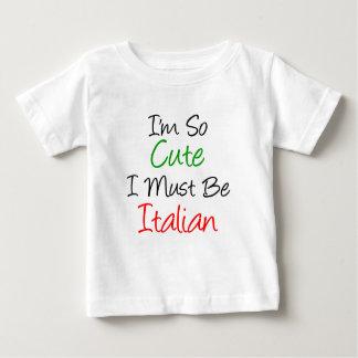 I'm So Cute I Must Be Italian Baby T-Shirt