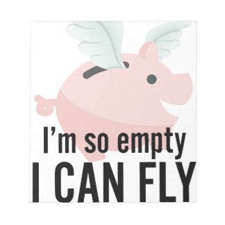 I'm So Empty Can Fly Pig Funny Notepad