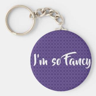 I'm so fancy keychain*** keychain