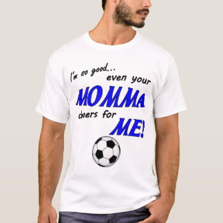 I'm so good Soccer shirt