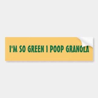 I'M SO GREEN I POOP GRANOLA BUMPER STICKER
