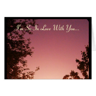 I'm So In Love With You...Card Card