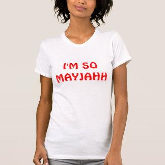 I'M SO MAYJAHH T-Shirt