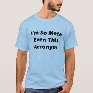 I'm so meta T-Shirt