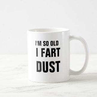 I'm so old I fart dust Classic White Coffee Mug