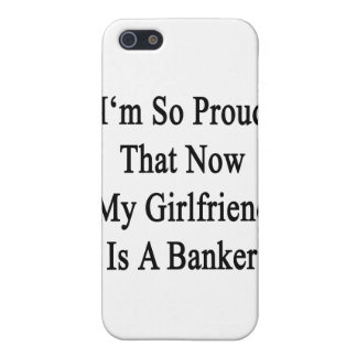 I'm So Proud That Now My Girlfriend Is A Banker Covers For iPhone 5