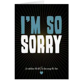 I'm So Sorry Greeting Cards
