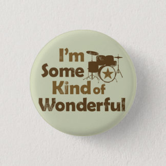 I'm Some Kind of Wonderful Flair 1 Inch Round Button