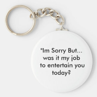 """Im Sorry But.... funny key chain"