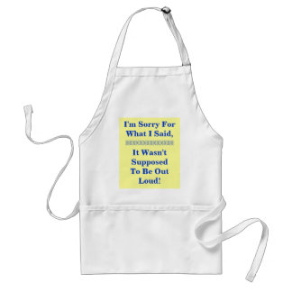 I'M SORRY FOR WHAT I SAID... STANDARD APRON