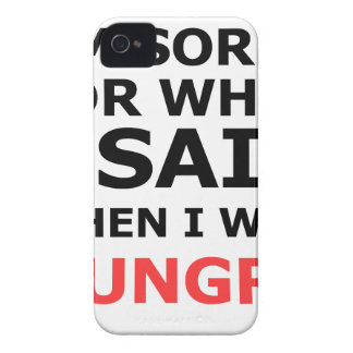 I'm Sorry For What I Said When I Was Hungry iPhone 4 Case