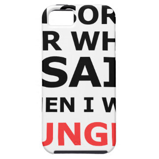 I'm Sorry For What I Said When I Was Hungry iPhone 5 Case