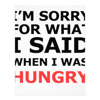 I'm Sorry For What I Said When I Was Hungry Personalized Letterhead