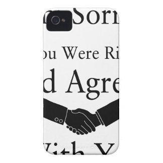 I'm Sorry, If You Were Right, I'd Agree With You.. iPhone 4 Case-Mate Cases