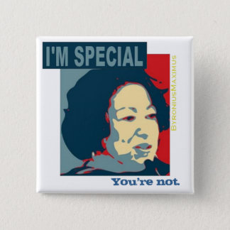 I'm special.. 2 inch square button
