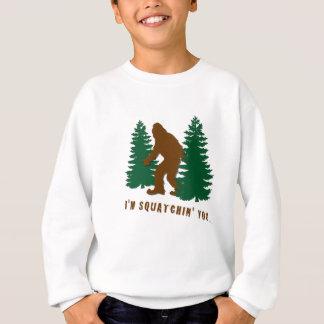 I'm squatchin' you sweatshirt