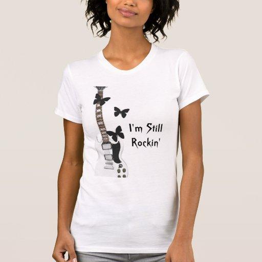 I'm Still Rockin' shirt. Tshirt