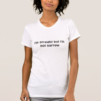 I'm straight but i'm not narrow tees