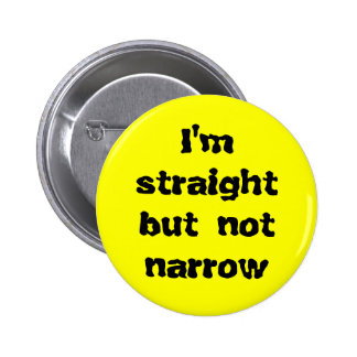 I'm straight but not narrow 2 inch round button