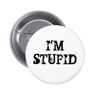 I'm stupid buttons
