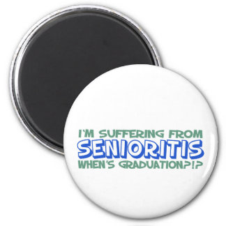 I'm Suffering From Senioritis - When's Graduation? Magnet