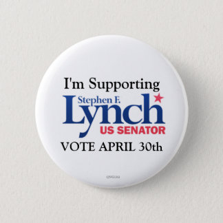 I'm Supporting Stephen Lynch for Senate 2 Inch Round Button