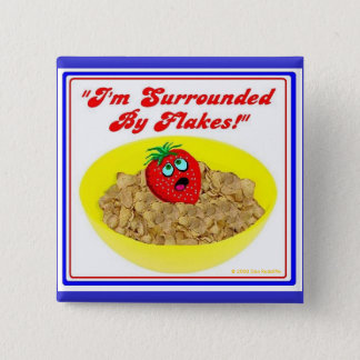 I'm Surrounded By Flakes! 2 Inch Square Button