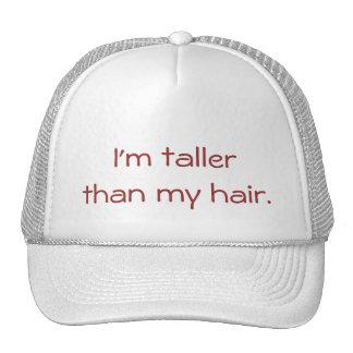 I'm Taller Than My Hair Trucker Hat