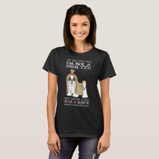 Im Telling You Im Not Shih Tzu My Mom Said Baby T-Shirt