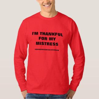 I'M THANKFUL FOR MY MISTRESS T-Shirt