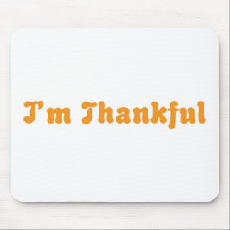I'm Thankful Mouse Pad