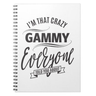 I'm That Crazy Gammy Notebook