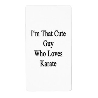 I'm That Cute Guy Who Loves Karate Shipping Labels