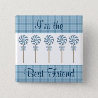 """I'm the Best Friend"" Blue 2 Inch Square Button"