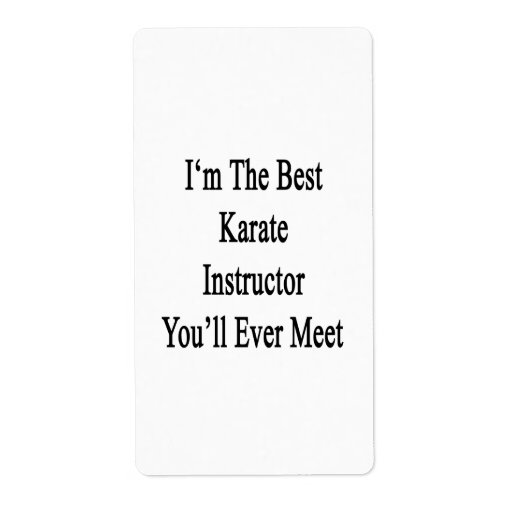 I'm The Best Karate Instructor You'll Ever Meet Labels