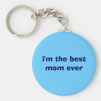 i'm the best mom ever keychain