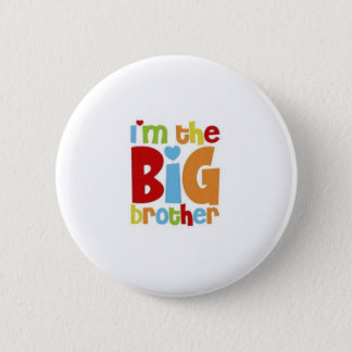 IM THE BIG BROTHER 2 INCH ROUND BUTTON